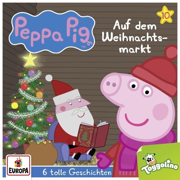 Peppa Pig Hörspiele - 010/Auf dem Weihnachtsmarkt (und 5 weitere Geschichten)