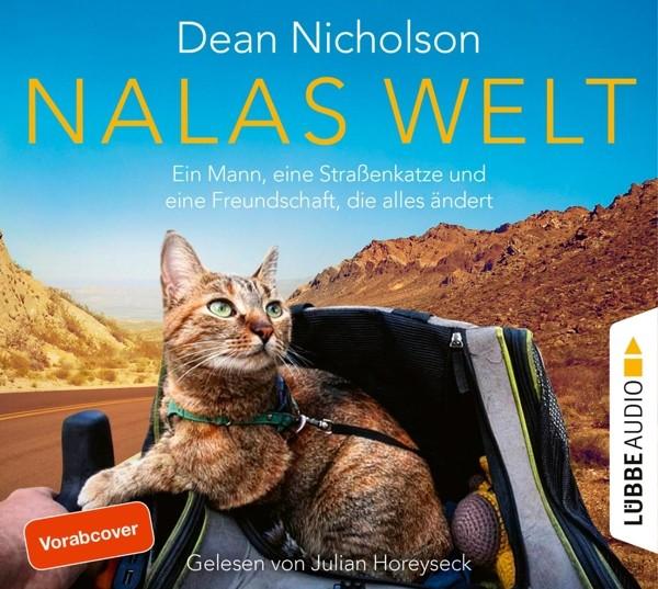 Dean Nicholson - Nalas Welt: Ein Mann, eine Straßenkatze und eine Freundschaft, die alles ändert