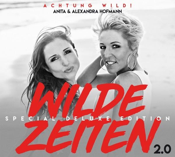 Anita & Alexandra Hofmann - Wilde Zeiten 2.0 (Special Deluxe Edition)