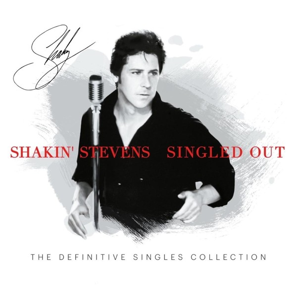 Shakin' Stevens - Singled Out-The Definitive Singles Collection