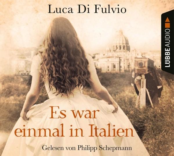 Luca Di Fulvio - Es war einmal in Italien