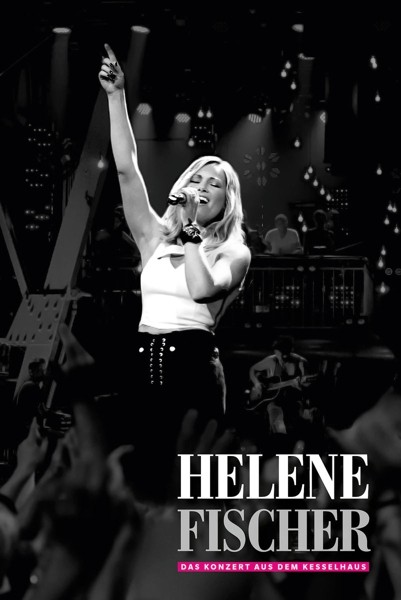 Fischer,Helene - Helene Fischer-Das Konzert Aus Dem Kesselhaus