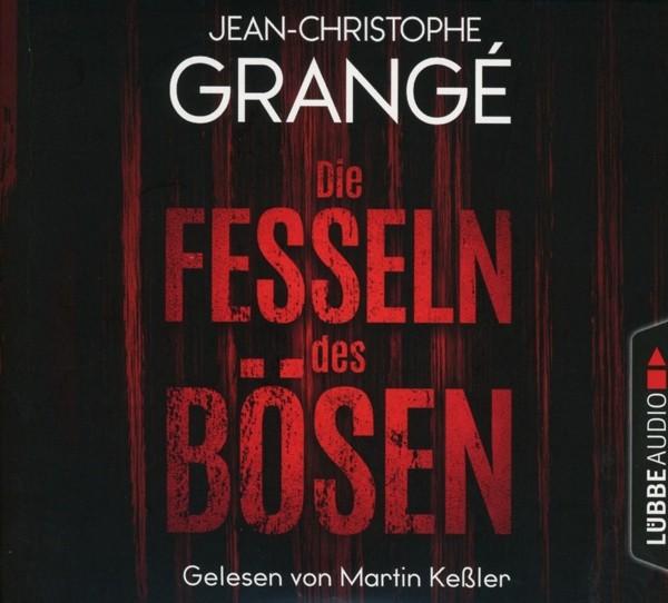 Jean-Christophe Grangé - Die Fesseln des Bösen
