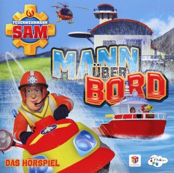 Feuerwehrmann Sam - Mann Über Bord - Das Hörspiel