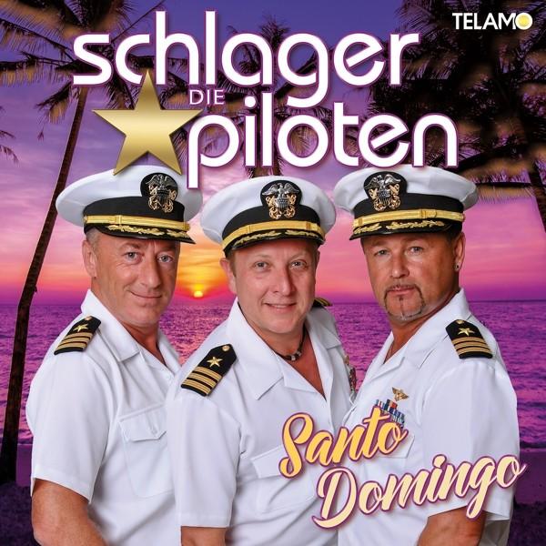 Die Schlagerpiloten - Santo Domingo