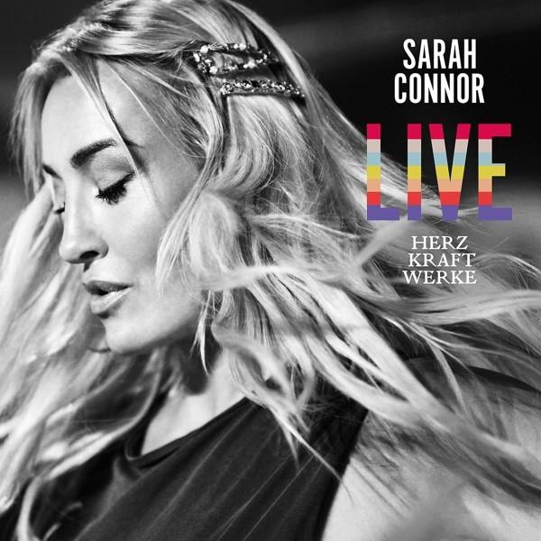 Sarah Connor - Herz Kraft Werke Live