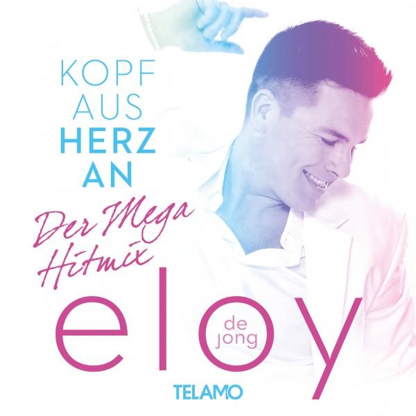 ELOY (DE JONG) - Kopf aus, Herz an - Der Mega Hitmix