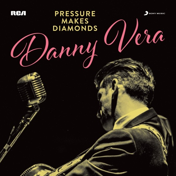 Danny Vera - Pressure Makes Diamonds