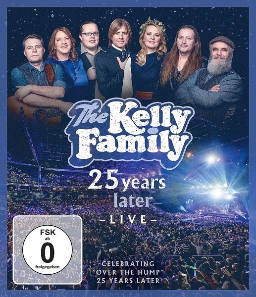 The Kelly Family - 25 Years Later - Live