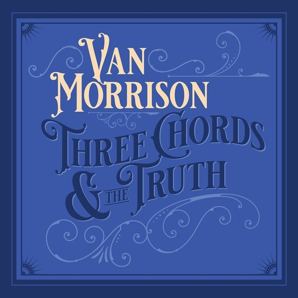 Van Morrison- Three Chords And The Truth