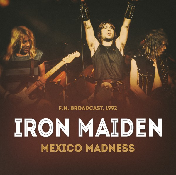 IRON MAIDEN - MEXICO MADNESS