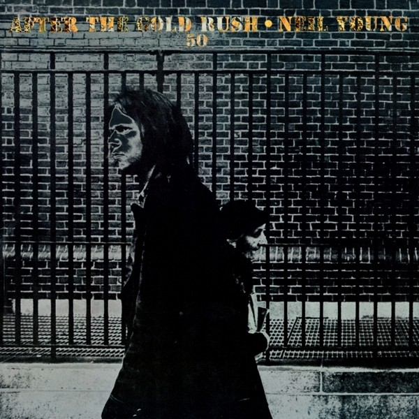 Neil Young - AFTER THE GOLD RUSH (50TH ANNY.)