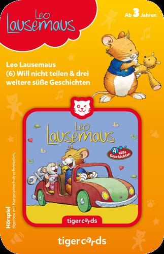 tigercard - Leo Lausemaus (6): Will nicht teilen