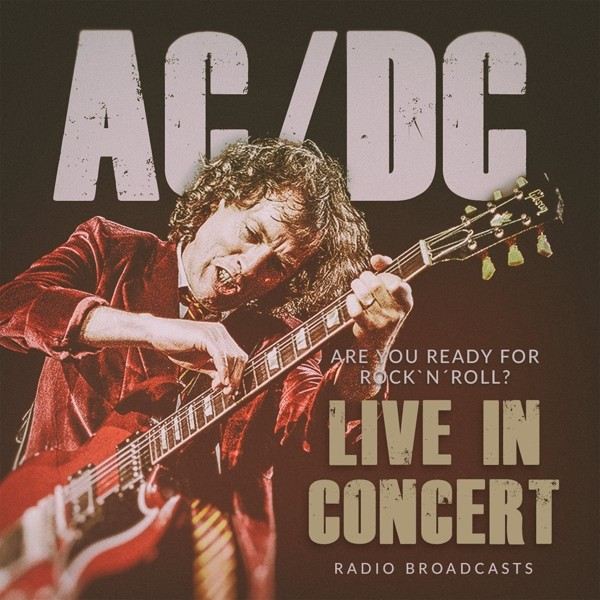 AC/DC-Are You Ready For Rock'n Roll? Live In Concert