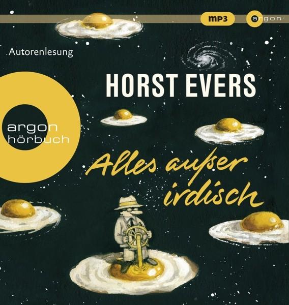 Horst Evers - Alles Außer Irdisch (SA)
