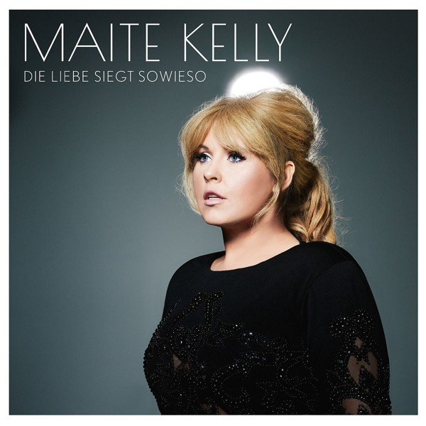Maite Kelly - DIE LIEBE SIEGT SOWIESO (DELUXE EDITION)