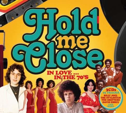HOLD ME CLOSE - IN THE 70'S