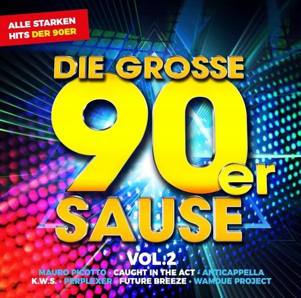 Die Grosse 90er Sause 2 (Alle Starken 90er Hits)