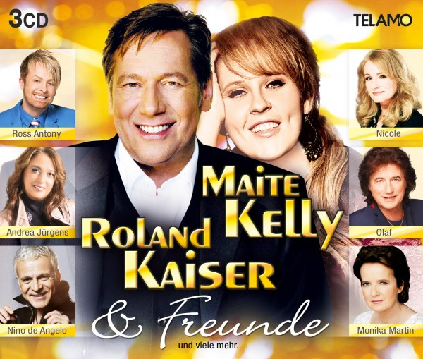 Roland Kaiser / Maite Kelly & Freunde