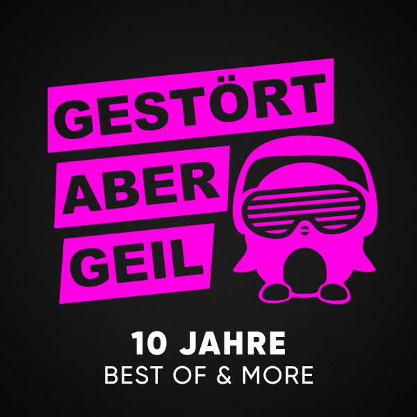 Gestört aber geil - 10 Jahre - Best of & more