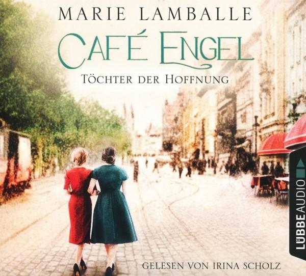 Marie Lamballe - Café Engel: Töchter der Hoffnung