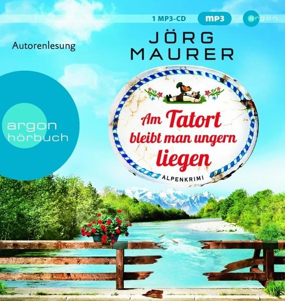 Jörg Maurer - Am Tatort Bleibt Man Ungern Liegen
